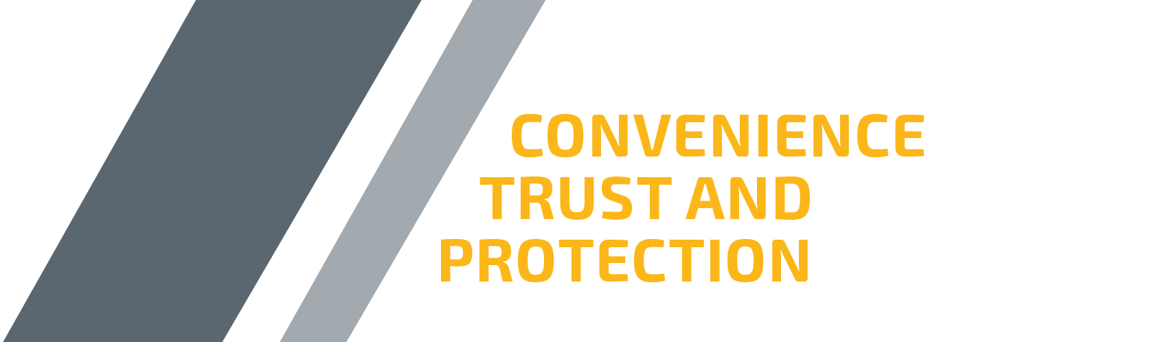 "image says ""Convenience trust and protection"""